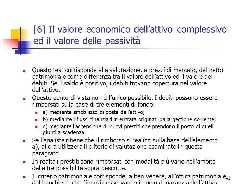 [6] Il valore economico dell'attivo complessivo ed il valore delle passività